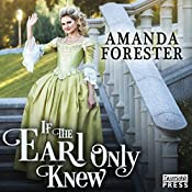 If the Earl Only Knew: The Daring Marriages, Book 1 | Amanda Forester