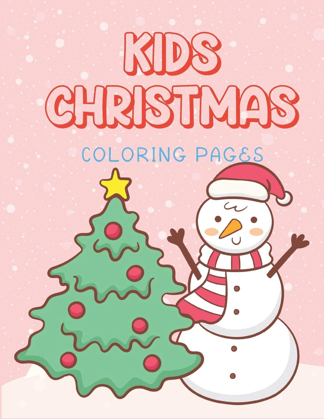Kids Christmas Coloring Pages Children Xmas Travel Cute Coloring Picture Book Winter Theme 1 Christmas Coloring Book For Kids Amazon Co Uk Woods Ralp T Books