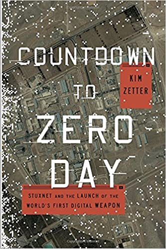 Book Zero Daybookshelf Countdown to Zero Day: Stuxnet and the Launch of the World's First Digital Weapon: Kim Zetter: 9780770436179: Books - Amazon.ca