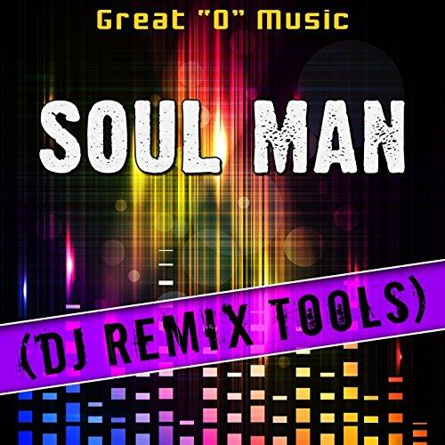 Soul Man (Instrumental Mix) [Remix Tool] -