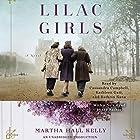 Lilac Girls: A Novel Hörbuch von Martha Hall Kelly Gesprochen von: Martha Hall Kelly, Cassandra Campbell, Kathleen Gati, Kathrin Kana