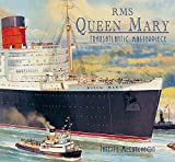 RMS Queen Mary: Transatlantic Masterpiece