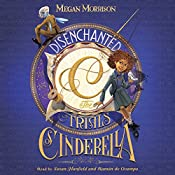 Disenchanted: The Trials of Cinderella: Tyme, Book 2 | Megan Morrison