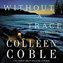 Without a Trace: The Rock Harbor Series Hörbuch von Colleen Coble Gesprochen von: Devon O' Day