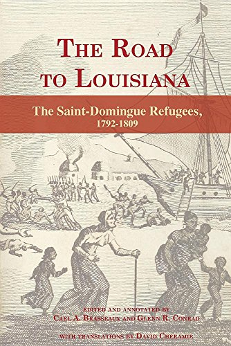 The Road to Louisiana: The Saint-Domingue Refugees 1792-1809