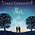 This Is Now Audiobook by Ciara Geraghty Narrated by Caroline Lennon
