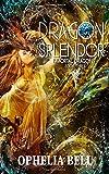 Dragon Splendor (Immortal Dragons) (Volume 3)
