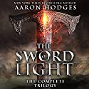 The Sword of Light: The Complete Trilogy Audiobook by Aaron Hodges Narrated by David Stifel