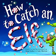 """A New York Times and USA Today Bestseller! """"With delightful rhymes, How to Catch an Elf slots itself into place along such classics as """"The Night Before Christmas.""""―Foreword ReviewsYou've been waiting all year long, and now it's finally Chris..."""