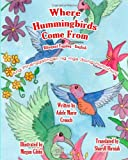 Where Hummingbirds Come from Bilingual Tagalog English, Adele Crouch, 1481914588