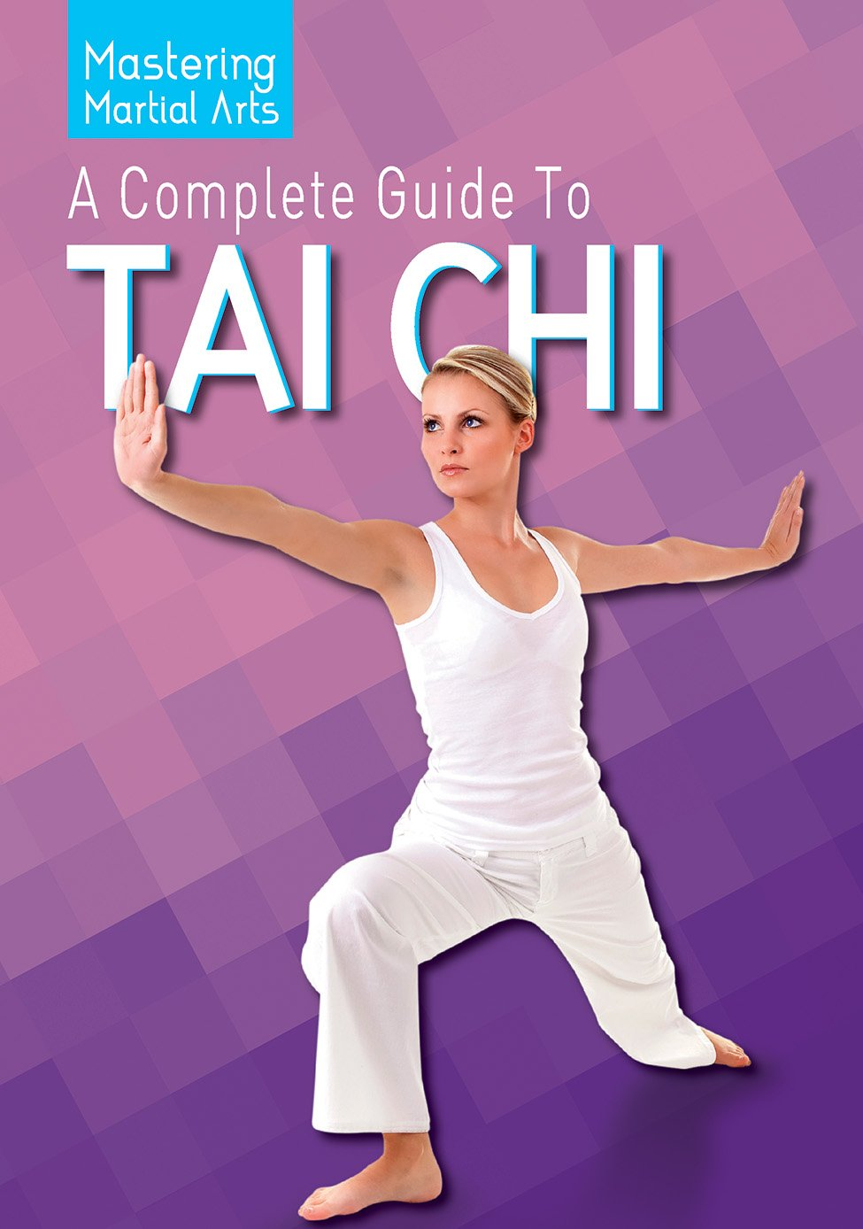 Download A Complete Guide to Tai Chi (Mastering Martial Arts) pdf epub