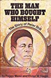 img - for The Man Who Bought Himself: The Story of Peter Still book / textbook / text book