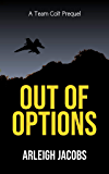 Out of Options (Team Colt Book 0)