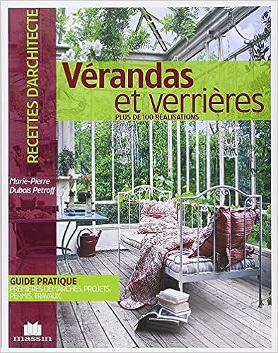 Ebook for vhdl téléchargements gratuits Vérandas et verrières : Plus de 100 réalisations 2707206377 PDF DJVU FB2
