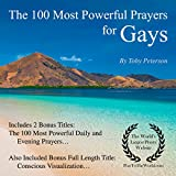 The 100 Most Powerful Prayers for Gays: Includes 2 Amazing Bonus Titles - The 100 Most Powerful Daily & Evening Prayers