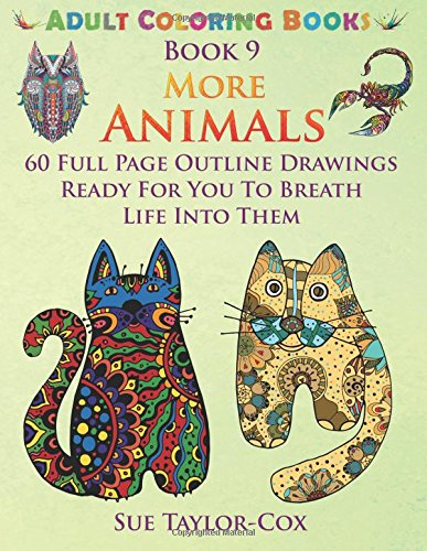 More Animals: 60 Full Page Outline Drawings Ready For You To Breath Life Into Them (Adult Coloring Books) (Volume 9) pdf epub