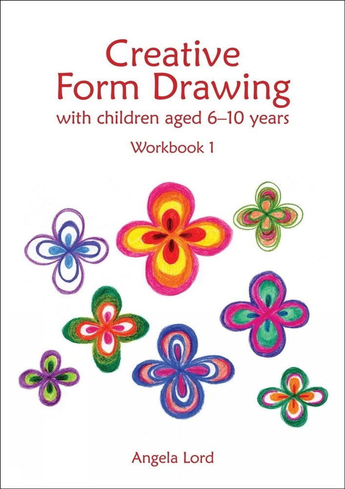Creative Form Drawing With Children Aged 6 10 Years  Workbook 1  Education Band 1