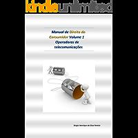 Manual de Direito do Consumidor Volume 1— Operadoras de telecomunicações: OI, VIVO, TIM, GVT, CLARO, etc.