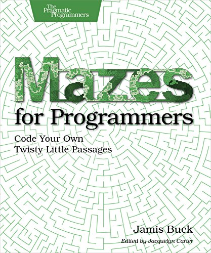 Pdf Computers Mazes for Programmers: Code Your Own Twisty Little Passages