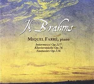Brahms: Intermezzo, Estudio Para Piano, Fantasies ; Farre