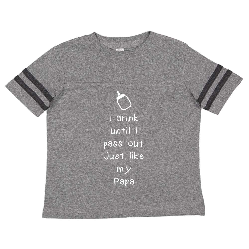 Toddler//Kids Sporty T-Shirt Just Like My Papa I Drink Until I Pass Out