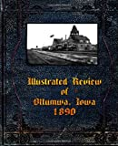 Illustrated Review of Ottumwa, Iowa 1890, Fred G. Flower and Leigh Michaels, 1892689901