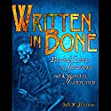 Written in Bone: Buried Lives of Jamestown and Colonial Maryland Audiobook by Sally M. Walker Narrated by Greg Abbey