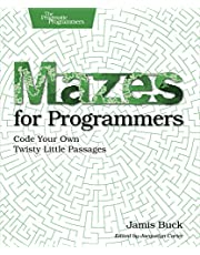 Mazes for Programmers: Code Your Own Twisty Little Passages