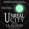 Unreal City Audiobook by A. R. Meyering Narrated by Jessica McEvoy