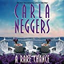 A Rare Chance Audiobook by Carla Neggers Narrated by Cassandra Livingston