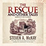 The Rescue and Other Tales | Steven A. McKay