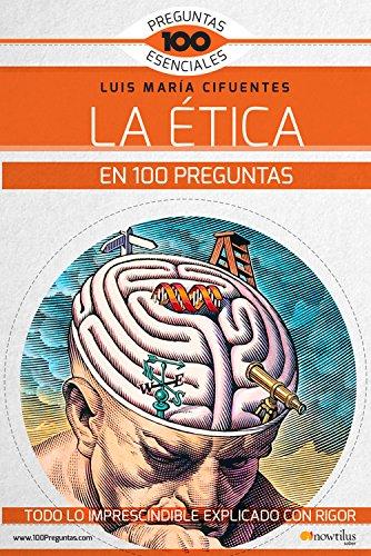 La Etica en 100 preguntas (Spanish Edition) [Luis Maria Cifuentes] (Tapa Blanda)