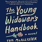 The Young Widower's Handbook: A Novel | Tom McAllister