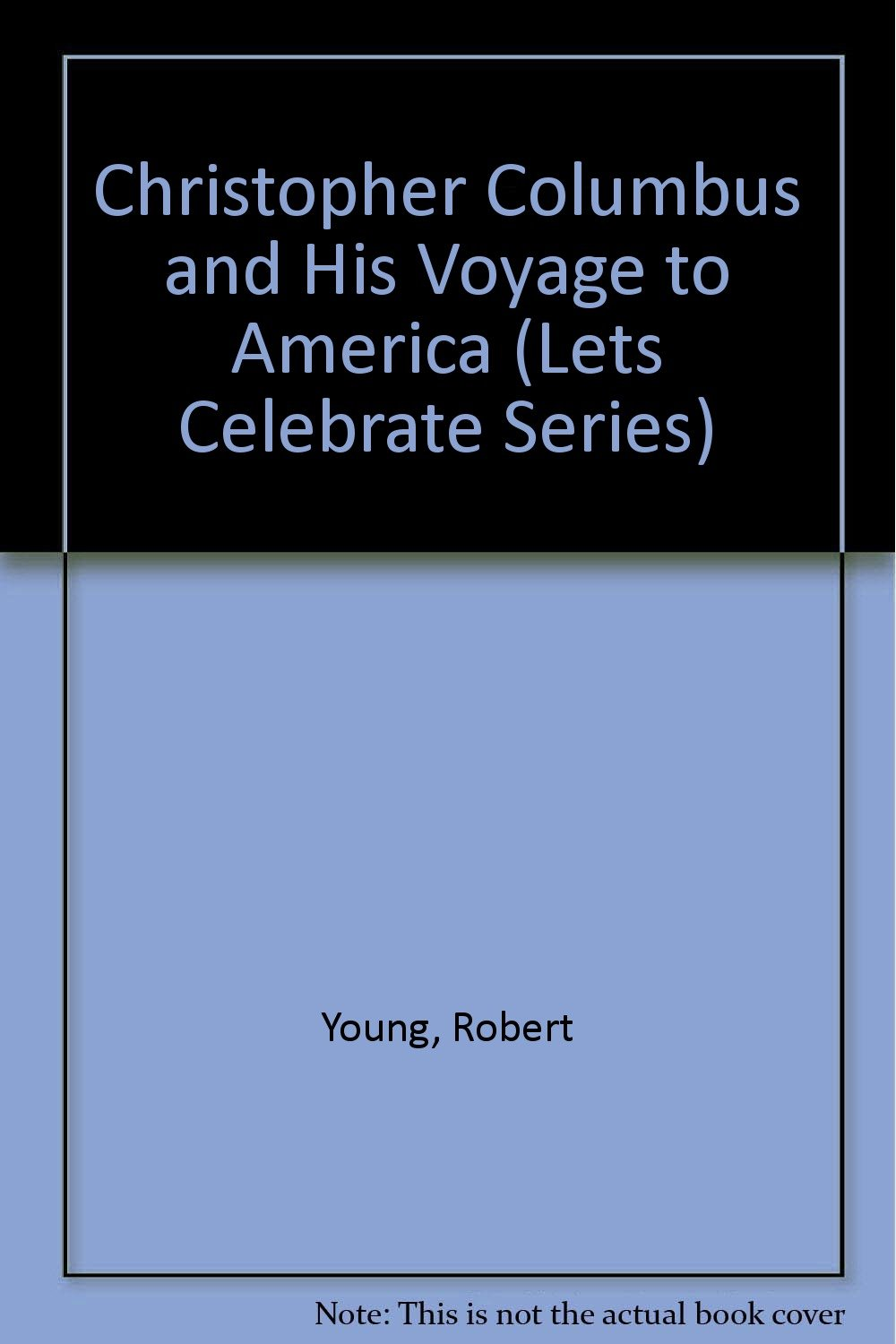 Christopher Columbus and His Voyage to America (Lets Celebrate Series)