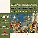 Moyen Âge et Renaissance (Histoire philosophique des arts 2) Discours Auteur(s) : Carole Talon-Hugon Narrateur(s) : Carole Talon-Hugon