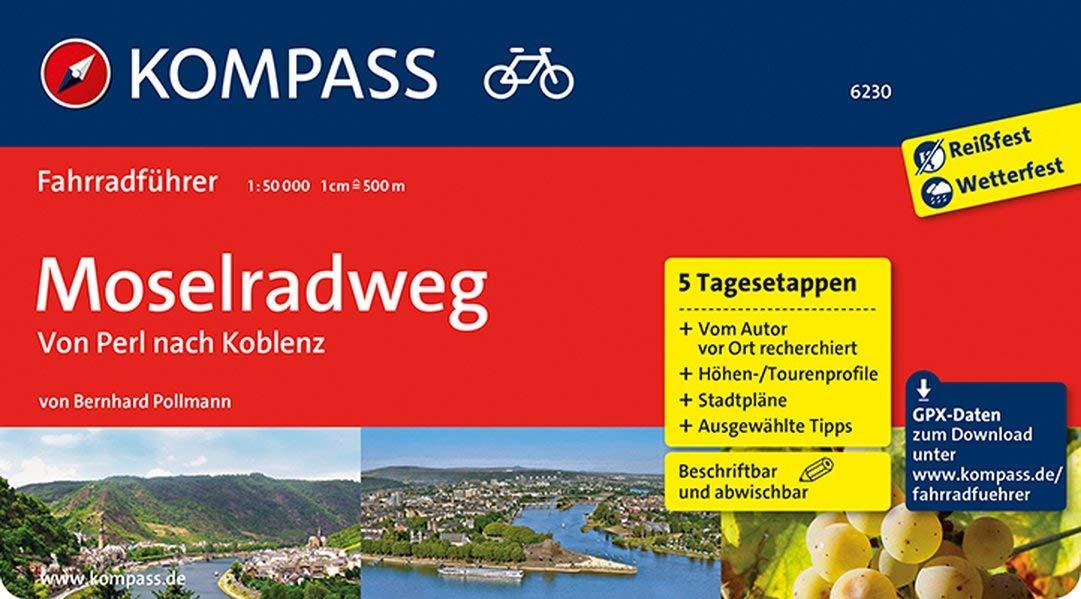 Moselradweg, Von Perl nach Koblenz: Fahrradführer mit Routenkarten im optimalen Maßstab. (KOMPASS-Fahrradführer, Band 6230)