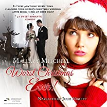 Worst Christmas Ever Audiobook by Mallary Mitchell Narrated by Julie Niblett