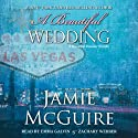 A Beautiful Wedding: A Novella Audiobook by Jamie McGuire Narrated by Emma Galvin, Zachary Webber
