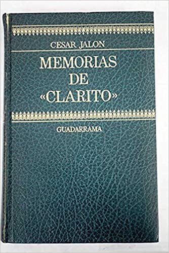 Memorias de Clarito: Amazon.es: JALÓN César: Libros