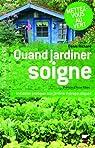 Quand jardiner soigne : Initiation pratique aux jardins thérapeutiques par Richard (II)