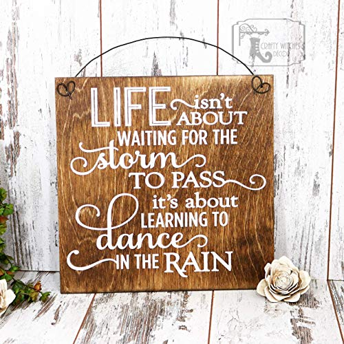 - Life Isn't About Waiting For The Storm To Pass It's About Learning To Dance In The Rain Wood Sign, Rustic Wood Hanging Sign, Rustic Sign