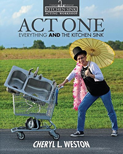 Act One: Everything And the Kitchen Sink (The Kitchen Sink Workshop) (Volume 1) pdf epub