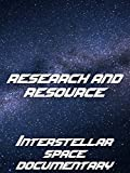 Research and Resource: Interstellar Space Documentary