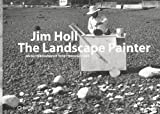 Jim Holl the Landscape Painter, Jim Holl, 8881587297