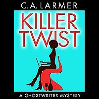 Killer Twist (A Ghostwriter Mystery Book 1)