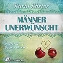 Männer unerwünscht Hörbuch von Karin Köster Gesprochen von: Dagmar Bittner