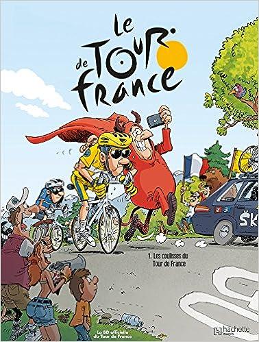 Livres gratuits Le Tour de France, Tome 1 : Les coulisses du Tour de France : Tome 1 pdf