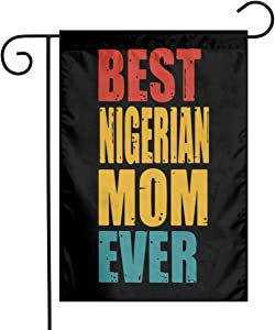 Best Nigerian Mom Ever Garden Flag Welcome & Happy Birthday Flags For Celebration,Festival,Home,Outdoor,Garden Decorations 12 X 18 Inch