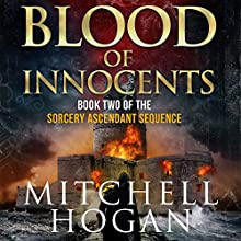 Blood of Innocents: The Sorcery Ascendant Sequence, Book 2 Audiobook by Mitchell Hogan Narrated by Oliver Wyman
