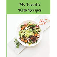 My Favorite Keto Recipes: Blank Notebook/Journal to write the recipes in